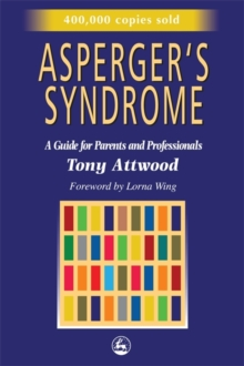 Asperger's Syndrome : A Guide for Parents and Professionals, Paperback Book