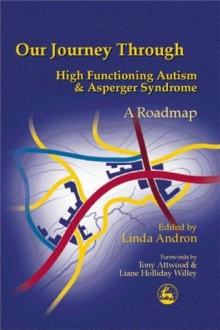 Our Journey Through High Functioning Autism and Asperger Syndrome : A Roadmap, Paperback