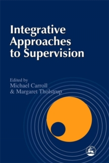 Integrative Approaches to Supervision, Paperback
