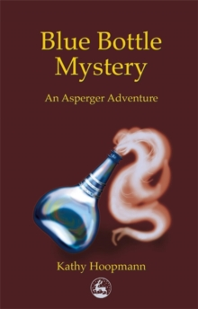 Blue Bottle Mystery : An Asperger Adventure, Paperback