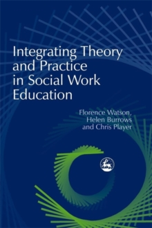 Integrating Theory and Practice in Social Work Education, Paperback