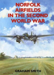 Norfolk Airfields in the Second World War, Paperback Book