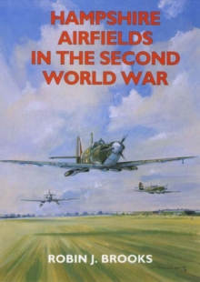 Hampshire Airfields in the Second World War, Paperback
