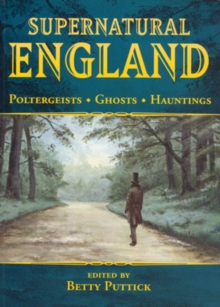 Supernatural England : Poltergeists - Ghosts - Hauntings, Paperback