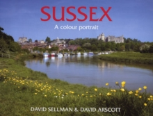 Sussex : A Colour Portrait, Hardback