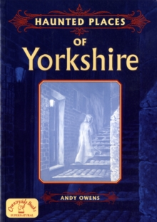 Haunted Places of Yorkshire, Paperback