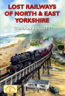 Lost Railways of North and East Yorkshire, Paperback Book
