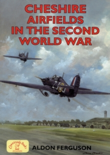 Cheshire Airfields in the Second World War, Paperback