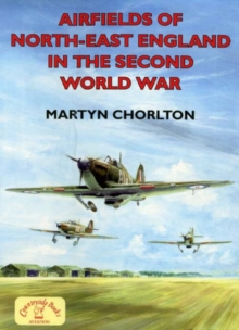 Airfields of NE England in 2nd World War, Paperback