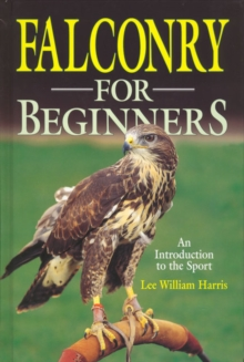 Falconry for Beginners, Hardback