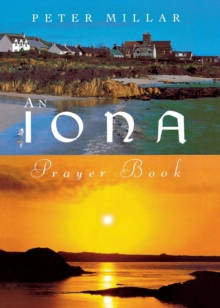 An Iona Prayer Book : Published in this the 60th Anniversary Year of the Founding of the Iona Community, Paperback