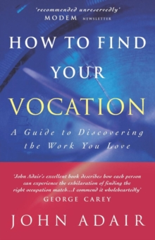 How to Find Your Vocation : A Guide to Discovering the Work You Love, Paperback