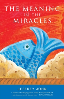 The Meaning in the Miracles : The Archbishop of Wales' Lent Book, Paperback