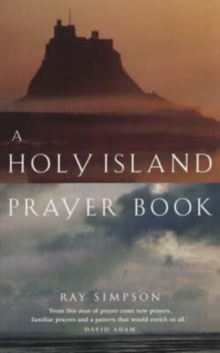 A Holy Island Prayer Book : Prayers and Readings from Lindisfarne, Paperback