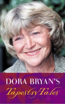 Dora Bryan's Tapestry Tales : An Anthology of Favourite Pieces, Hardback
