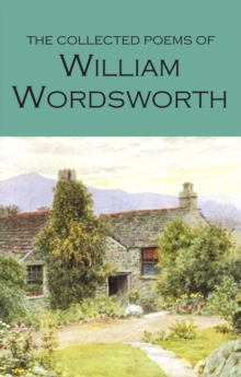 The Collected Poems of William Wordsworth, Paperback