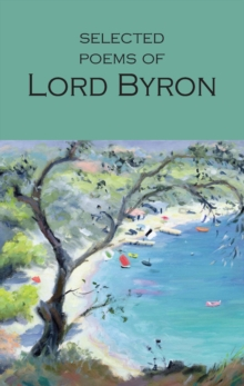 The Selected Poems of Lord Byron : Including Don Juan and Other Poems, Paperback