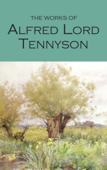 The Works of Alfred Lord Tennyson : With an Introduction and Bibliography, Paperback Book
