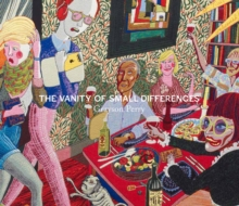 Grayson Perry : The Vanity of Small Differences, Hardback