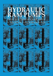 Hydraulic Ram Pumps : A Guide to Ram Pump Water Supply Systems, Paperback