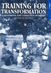 Training for Transformation (IV) : A Handbook for Community Workers Book 4, Paperback Book