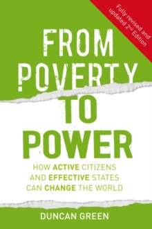 From Poverty to Power : How Active Citizens and Effective States Can Change the World, Paperback