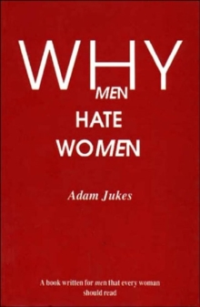 Why Men Hate Women, Paperback