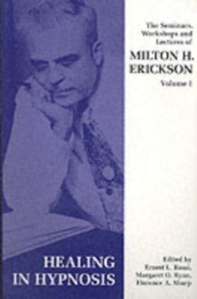 Seminars, Workshops and Lectures of Milton H. Erickson : Healing in Hypnosis v. 1, Paperback