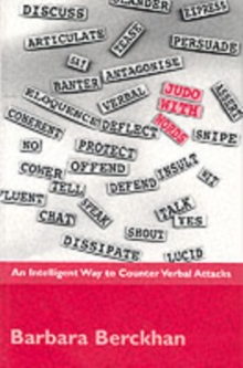 Judo with Words : An Intelligent Way to Counter Verbal Attacks, Paperback