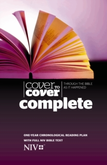 Cover to Cover Complete NIV Edition : Through the Bible as it Happened, Hardback