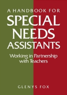 A Handbook for Special Needs Assistants : Working in Partnership with Teachers, Paperback