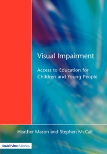 Visual Impairment : Access to Education for Children and Young People, Paperback Book