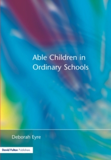 Able Children in Ordinary Schools, Paperback