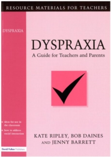 Dyspraxia : A Guide for Teachers and Parents, Paperback Book