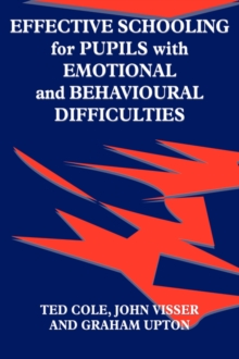 Effective Schooling for Pupils with Emotional and Behavioural Difficulties, Paperback