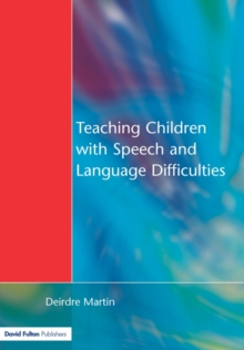 Teaching Children with Speech and Language Difficulties, Paperback