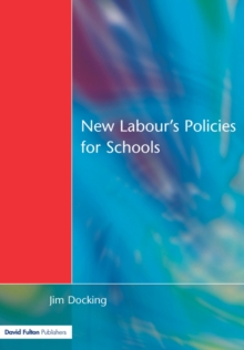 New Labour's Policies for Schools : Raising the Standard?, Paperback