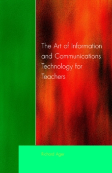 The Art of Information of Communications Technology for Teachers, Paperback Book