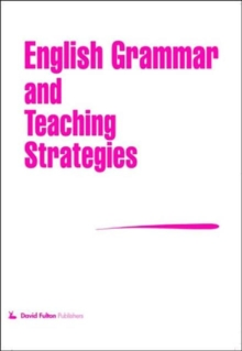 English Grammar and Teaching Strategies : Lifeline to Literacy, Paperback Book