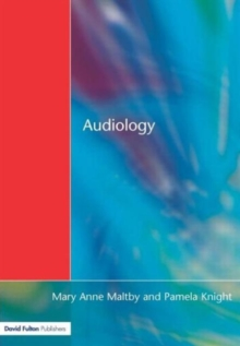 Audiology : An Introduction for Teachers and Other Professionals, Paperback