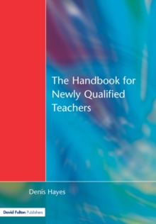 The Handbook for Newly Qualified Teachers : Meeting the Standards in Primary and Middle Schools, Paperback Book