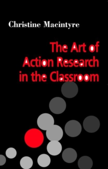 The Art of Action Research in the Classroom, Paperback