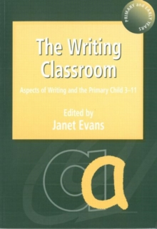 The Writing Classroom : Aspects of Writing and the Primary Child 3-11, Paperback