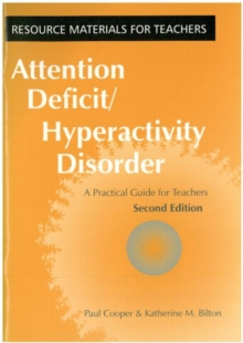 Attention Deficit/Hyperactivity Disorder : A Practical Guide for Teachers, Paperback