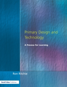 Primary Design and Technology : A Prpcess for Learning, Paperback Book