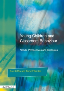 Young Children and Classroom Behaviour : Needs, Perspectives and Strategies, Paperback