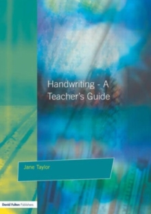 Handwriting : Multisensory Approaches to Assessing and Improving Handwriting Skills, Paperback
