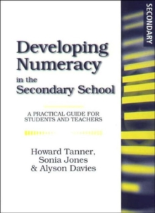 Developing Numeracy in the Secondary School : A Practical Guide for Students and Teachers, Paperback
