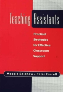 Teaching Assistants : Practical Strategies for Effective Classroom Support, Paperback