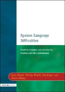 Spoken Language Difficulties : Practical Strategies and Activities for Teachers and Other Professionals, Paperback Book